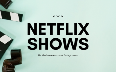 10 Netflix Movies and Shows For Business Owners To Watch.
