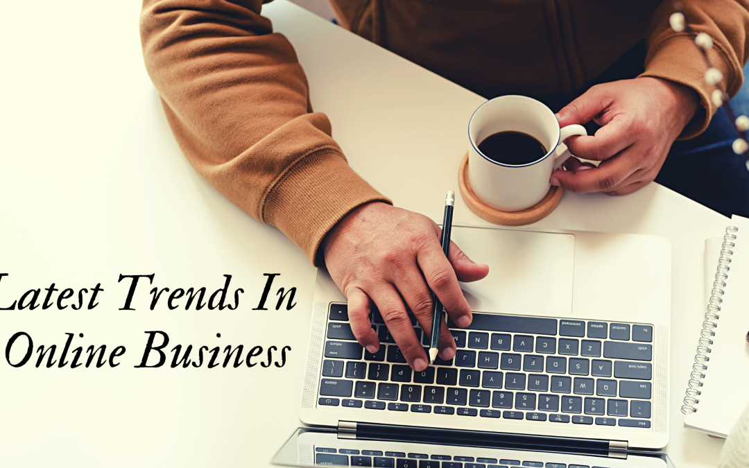 Latest Trends in Online Business