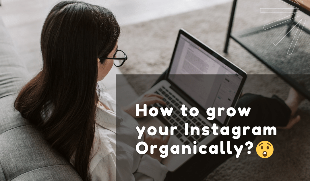 How to grow your Instagram Organically?