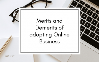 Merits and Demerits of adopting Online Business