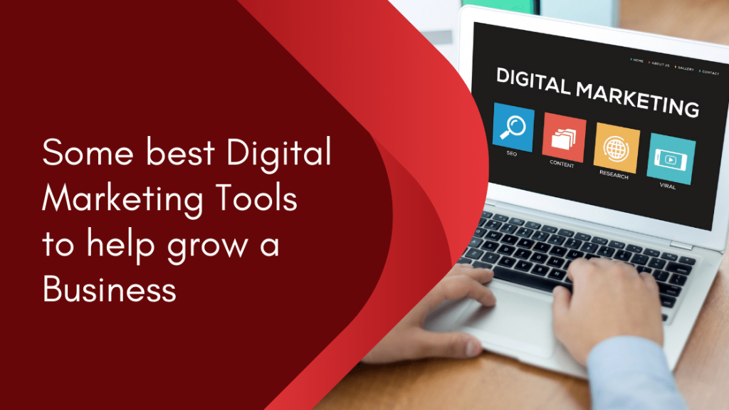 Some best Digital Marketing Tools to help grow a Business